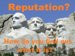 "Mt Rushmore with ""Reputation? How do you find out what it is?"""
