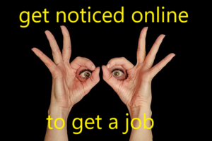 get noticed online to get a job